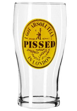 Pissed in London Tourist Souvenir Pint Glass